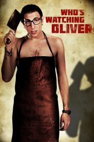 Who's Watching Oliver (2018)